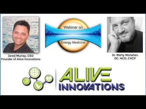 Energy Medicine Webinar by Alive Innovation Hosted by Jared Murray and Dr Marty Monahan