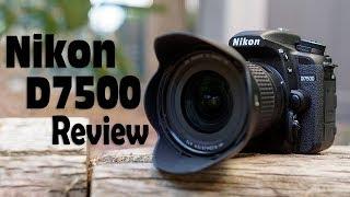 Nikon D7500 Review - A True D7200 Replacement?