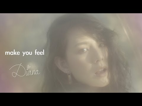 Diana Wang 王詩安 - Make You Feel (Official Music Video)