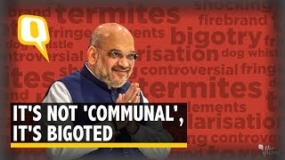 Amit Shah's NRC Remark is Not Just 'Polarisation', It is Anti-Muslim Bigotry | The Quint