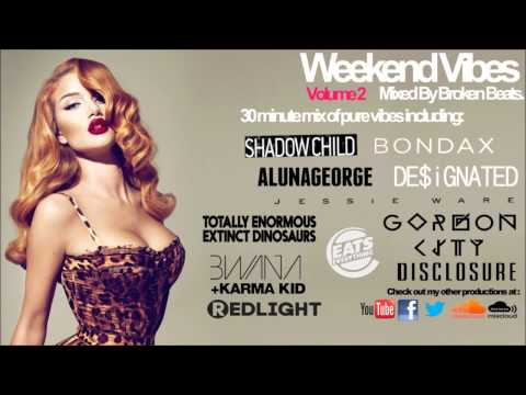 Weekend Vibes - Volume 2 (Feat. Shadow Child, Bondax, Gorgon City, Disclosure + others!)