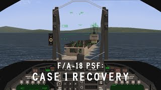 "[F/A-18 Precision Strike Fighter] Case 1 Recovery: ""The Simdad Way."""