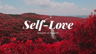 Wealth In Health: Developing Self-Love!