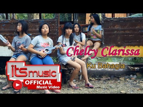 Chelcy Clarissa  -  Ku Bahagia ( Official Music Video )