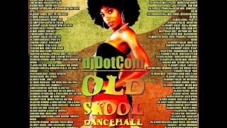 Dj Dotcom Old Skool Dancehall Mix Vol 1 Early 90's