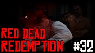 """RED DEAD REDEMPTION Ep 32 - """"Things Get BLOODY!!!"""" (Gameplay Walkthrough)"""