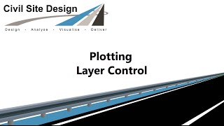 Civil Site Design - Plotting - Plotting Layers