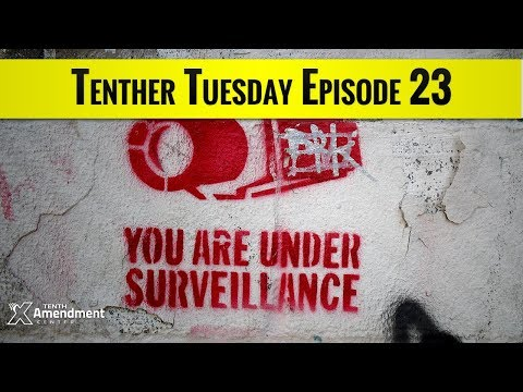 Tenther Tuesday Episode 23: Taking on the Surveillance State