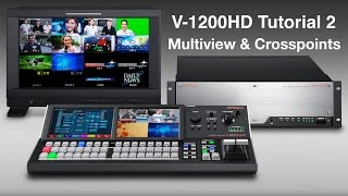 Roland V-1200HD Tutorial 2: Multiview and Crosspoint Setup