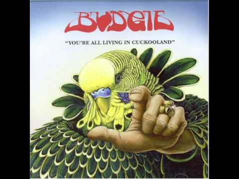 Budgie - We're All Living In Cuckooland