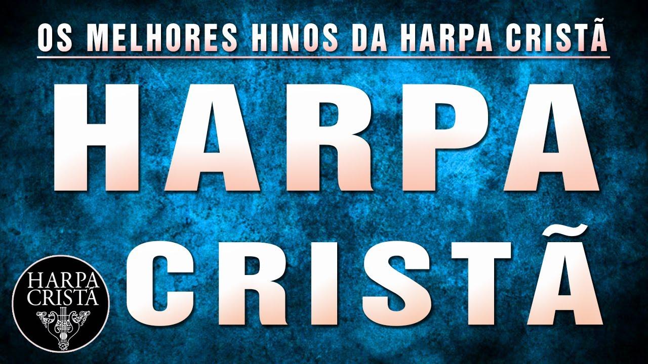 Harpa Cristã - Hinos Antigos -  Top 30 OS MELHORES - Unção de músicas gospelaté 2020