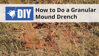 How to Do a Granule Fire Ant Mound Drench Application