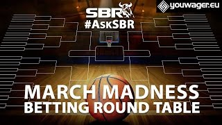 Elite 8 Betting Round Table | March Madness Think-Tank