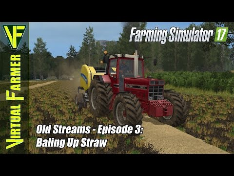 Let's Play Farming Simulator 17 - Old Streams Episode 3: Baling Up Straw