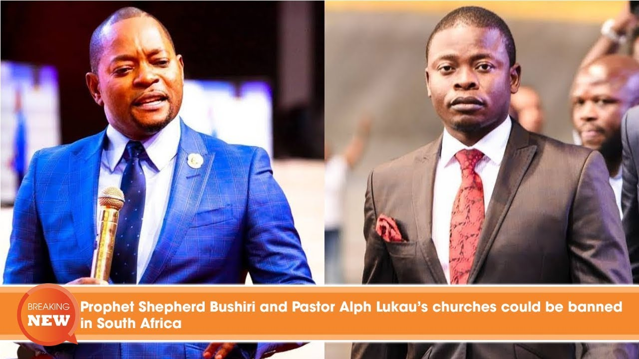 Hot new: Prophet Shepherd Bushiri and Pastor Alph Lukau's churches could be banned in South Africa #1