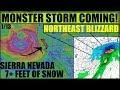 *WARNING* MONSTER STORM! 7+FEET SIERRA NEVADA + NORTHEAST BLIZZARD WInter Storm HARPER?