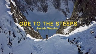 ODE TO THE STEEPS - Jacob Wester Adventures #10