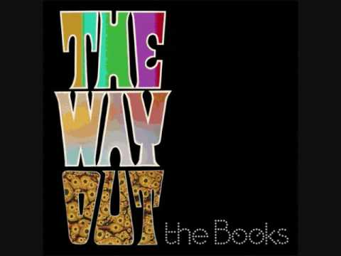 The Books - 11 - We Bought The Flood - The Way Out