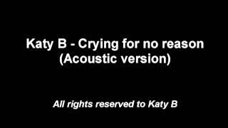 Katy B - Crying for no reason (acoustic version)