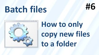 How to only copy NEW files to a folder syncing (Batch files part 6)...