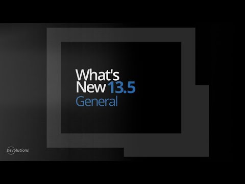 What's New in Remote Desktop Manager 13.5 - General Options