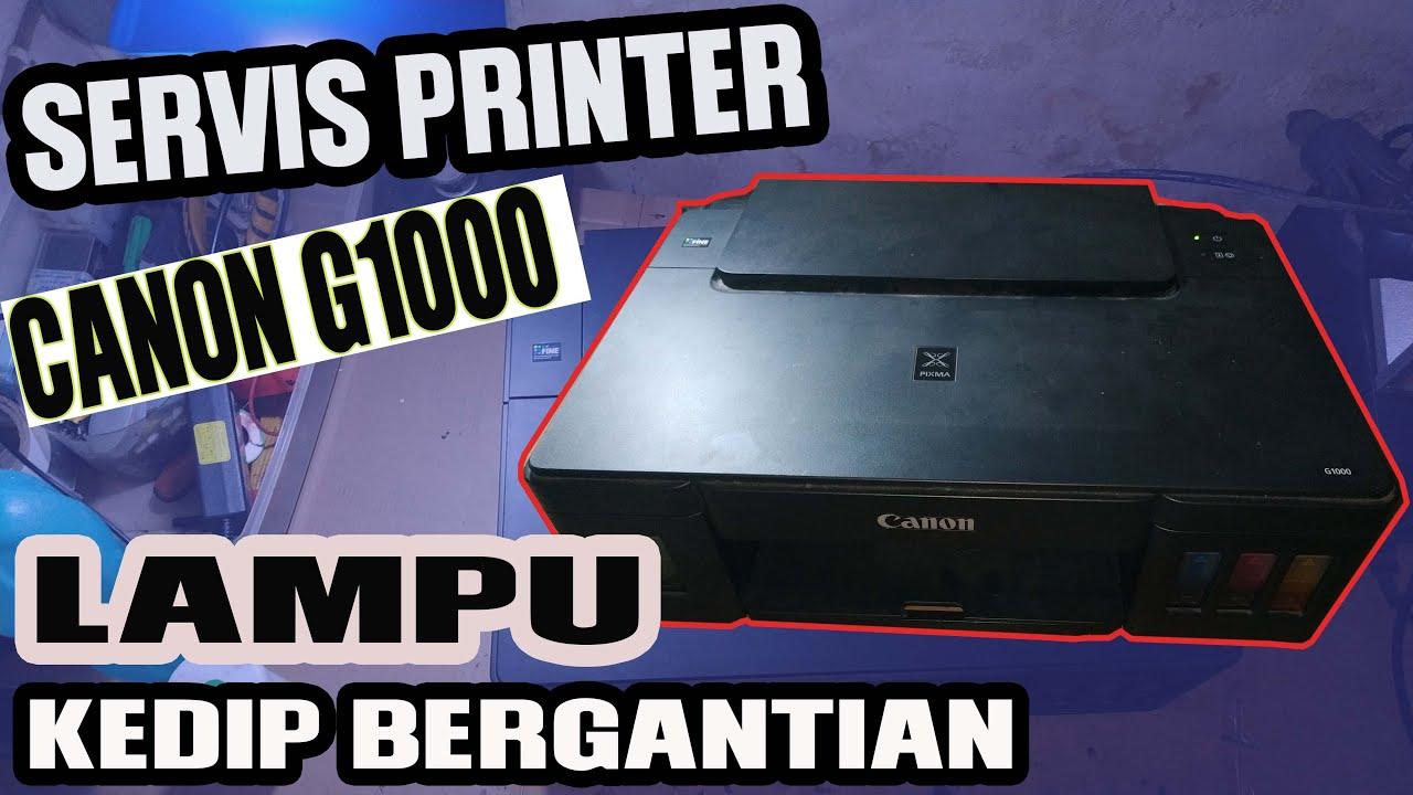 Servis Printer Canon G1000 Lampu Kedip Bergantian Error 5b00 Youtube