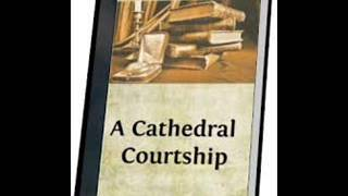 A Cathedral Courtship By Wiggin Part 2 HD