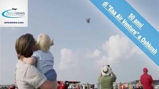 """AVIONEWS presente al cinquantenario di """"Eaa Air Venture"""" a Oshkosh"""