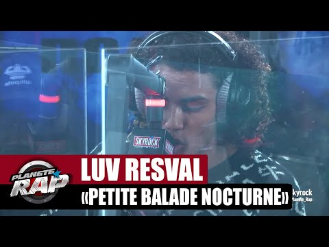 Youtube: [Exclu] Luv Resval«Petite balade nocturne» #PlanèteRap