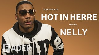 Nelly Reveals The Secret History Behind