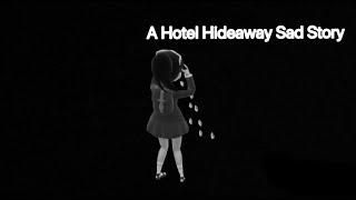A Hotel Hideaway Sad Story