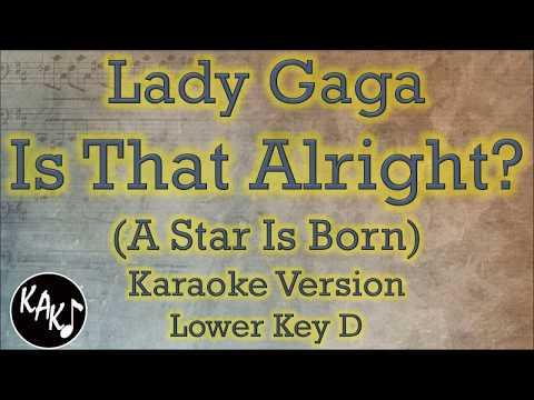 Lady Gaga - Is That Alright? Karaoke Instrumental Lyrics Cover Lower Key D