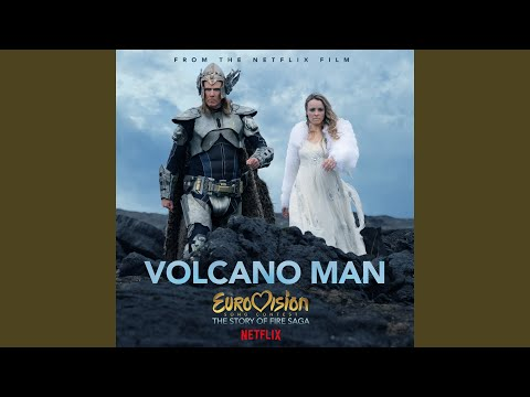 Volcano Man (From Eurovision Song Contest: The Story of Fire Saga)