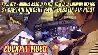FULL ATC - Airbus A320 Jakarta to Kuala Lumpur ID7165 - by Captain Vincent Raditya BATIK AIR Pilot