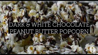 Dark and White Chocolate Peanut Butter Popcorn