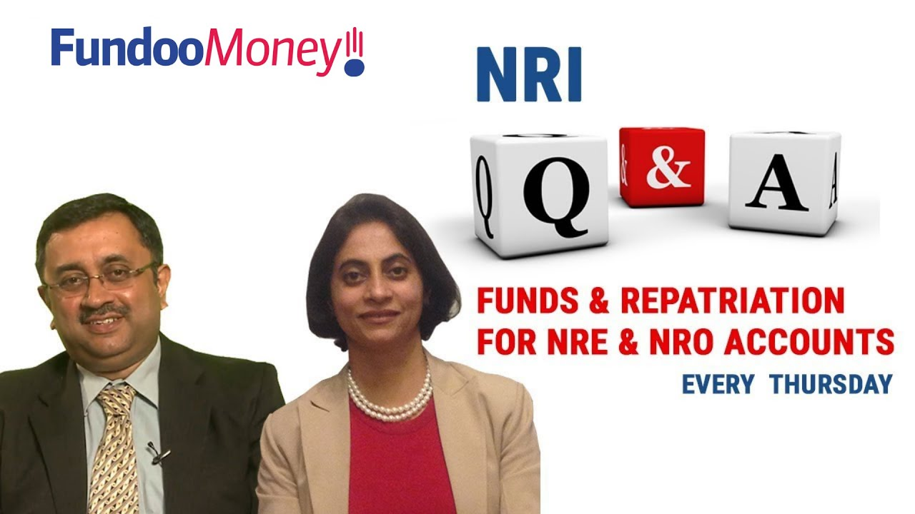 NRI Q&A, Fund & Repatriation NRE and NRO Accounts, November 9, 2017
