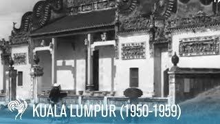 Kuala Lumpur: Architecture of Malaysia's Capital City (1950-1959) | British Pathé