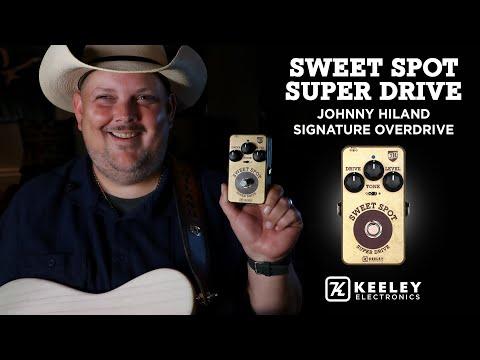 Keeley Electronics - Johnny Hiland Sweet Spot Super Drive Overdrive Effect Pedal Demo