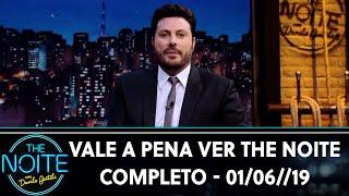 """Vale a Pena Ver The Noite    Completo (01/06/19)"