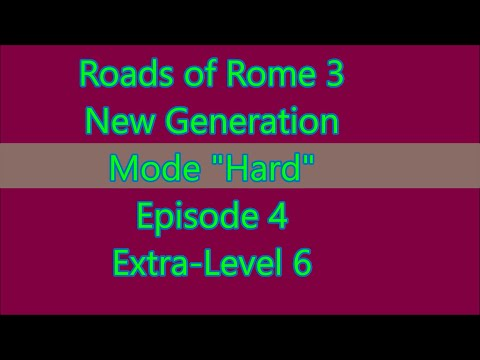 Roads of Rome: New Generation 3 Extra-Level 6 (Episode 4) |