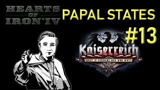 HoI4   Kaiserreich   Papal States   Uniting the Catholic Lands   Part 13