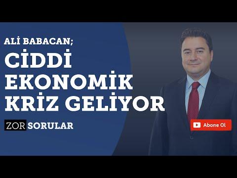 Ali Babacan: Ciddi ekonomik kriz geliyor