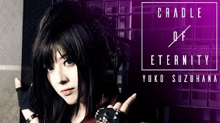 "鈴華ゆう子 / 「永世のクレイドル」MUSIC VIDEO/YUKO SUZUHANA""CRADLE OF ETERNITY""MUSIC VIDEO"