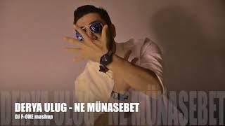 Derya Ulug - Ne Münasebet ( DJ F-ONE mashup )