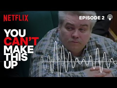 You Can't Make This Up Podcast: Making a Murderer   Episode 2   Netflix
