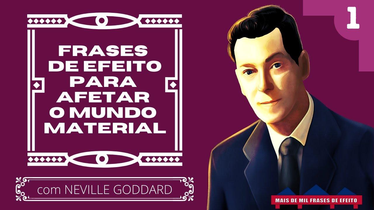 Frases De Efeito De Neville Goddard Para Afetar O Mundo Material