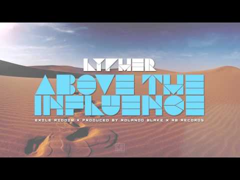 Lypher - Above The Influence [Exile Riddim] [February 2014] [RB Records] @seanlypher @RB_Beats