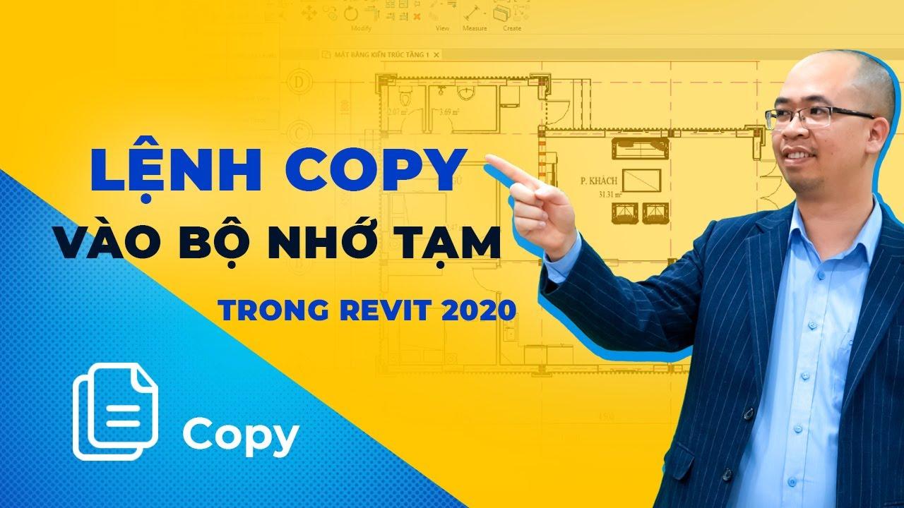 Lệnh Copy Vào Bộ Nhớ Tạm Trong Revit 2020