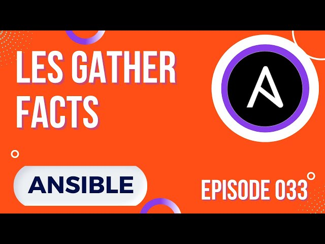 ANSIBLE - 33. LES GATHER FACTS