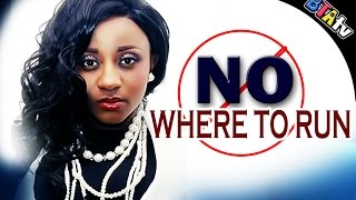 NO WHERE TO RUN - LATEST NOLLYWOOD MOVIE